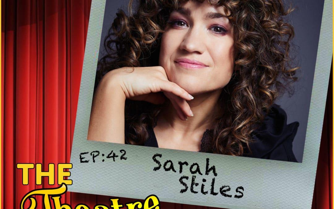 Ep42 – Sarah Stiles