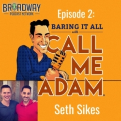 Baring It All With Call Me Adam Ep 2 Seth Sikes