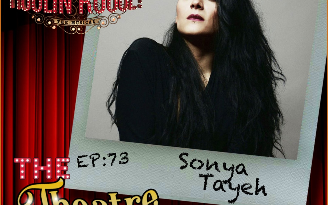 Ep73 – Sonya Tayeh, choreographer (Moulin Rouge, Sing Street, So You Think You Can Dance)