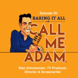 Episode #29: Stan Zimmerman: TV Producer, Director & Screenwriter