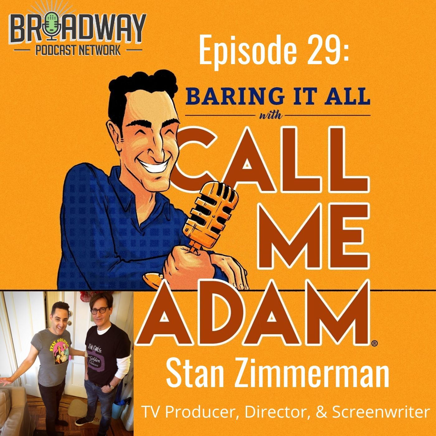 Baring It All With Call Me Adam Ep 29 Stan Zimmerman
