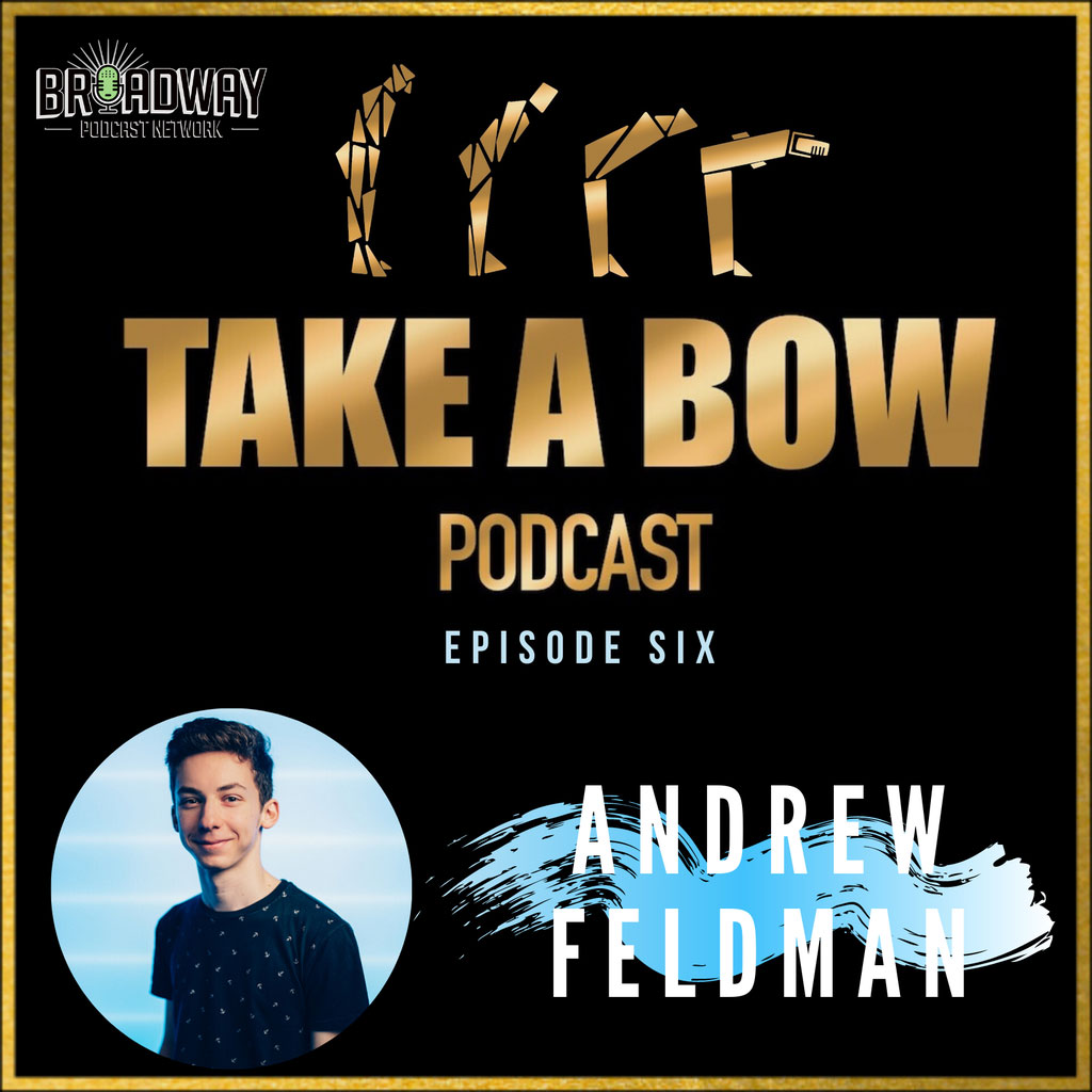 Take A Bow - #6 - Sincerely, Andrew Barth Feldman