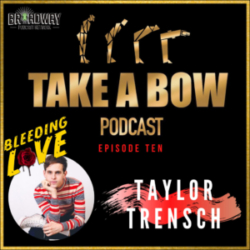 Take A Bow - #10 - Getting Kooky with Taylor Trensch