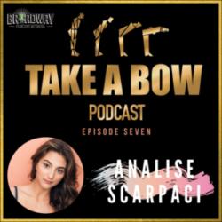 Take A Bow - #7 - Say HELLOOOO to Analise Scarpaci