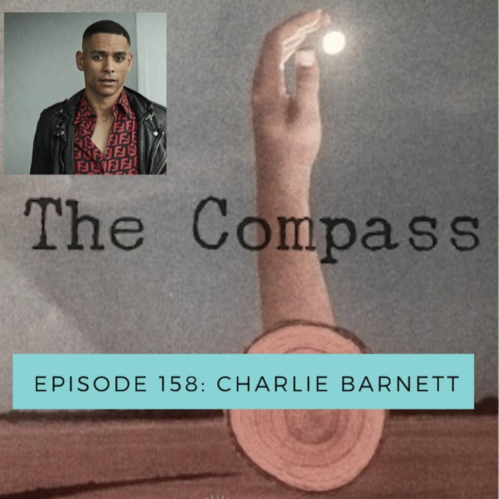 The Compass Episode 158: Charlie Barnett