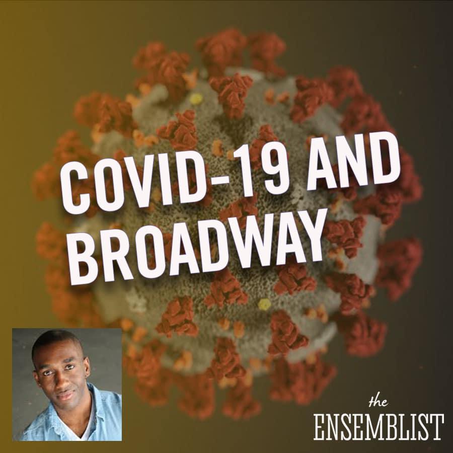 Mo Brady hosts The Ensemblist Episode 241 COVID-19 The Coronavirus and Broadway