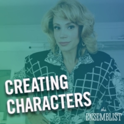 The Ensemblist Ep 222 Creating Characters guest Jessica Rush