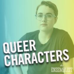 The Ensemblist Mo Brady Episode 226 Queer Characters Caitlin Kinnunen
