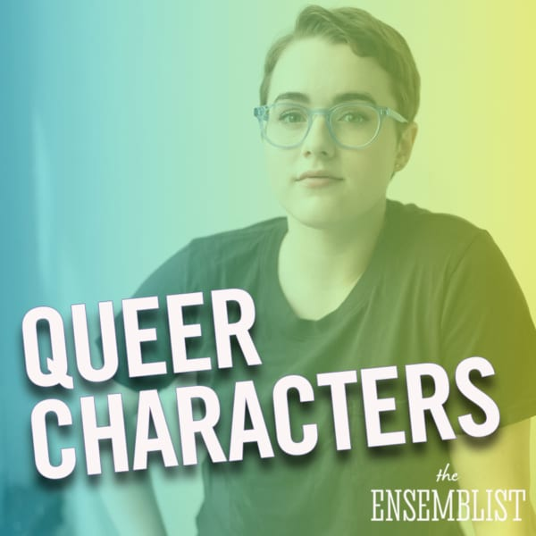 The Ensemblist Mo Brady Episode 226 Queer Characters Caitlin Kinnunen
