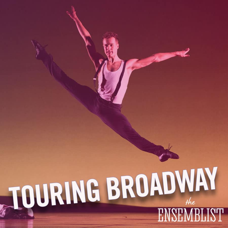 The Ensemblist Mo Brady Episode 232 Touring Broadway Ryan Steele