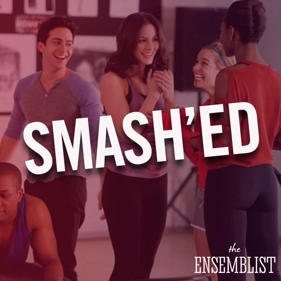 The Ensemblist #236 SMASH'ED Episode 10