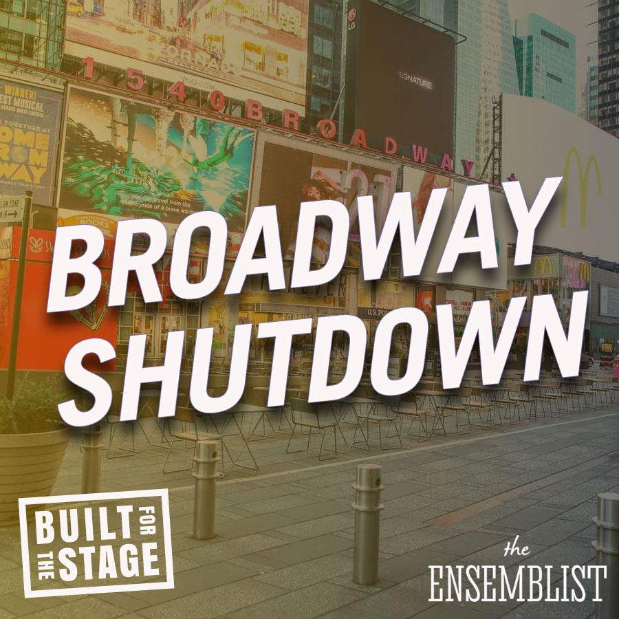 The Ensemblist Episode 248 Broadway Shutdown Joe Rosko