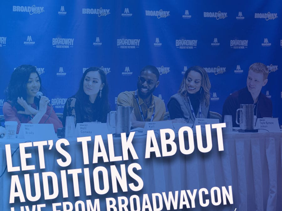 #249 – Let's Talk About Auditions (feat. Malcolm Atwood, Holli' Conway, Karli Dinardo, Logan Hart, Taylor Symone Jackson)
