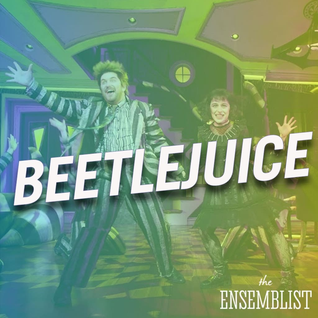 The Ensemblist - #268 - Beetlejuice (feat. Jill Abramovitz, Ramone Owens)