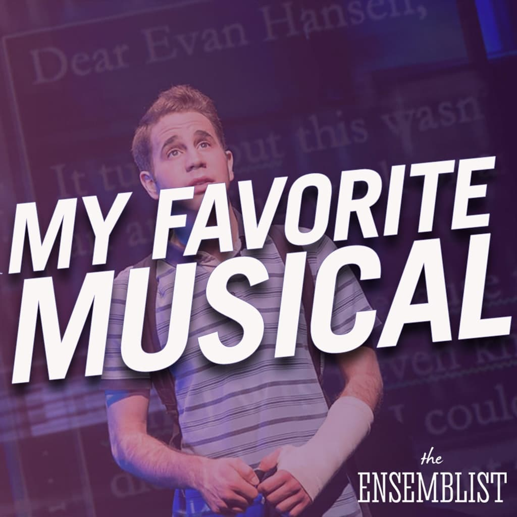The Ensemblist - #273 - My Favorite Musical (Dear Evan Hansen, feat. Ashley de la Rosa)
