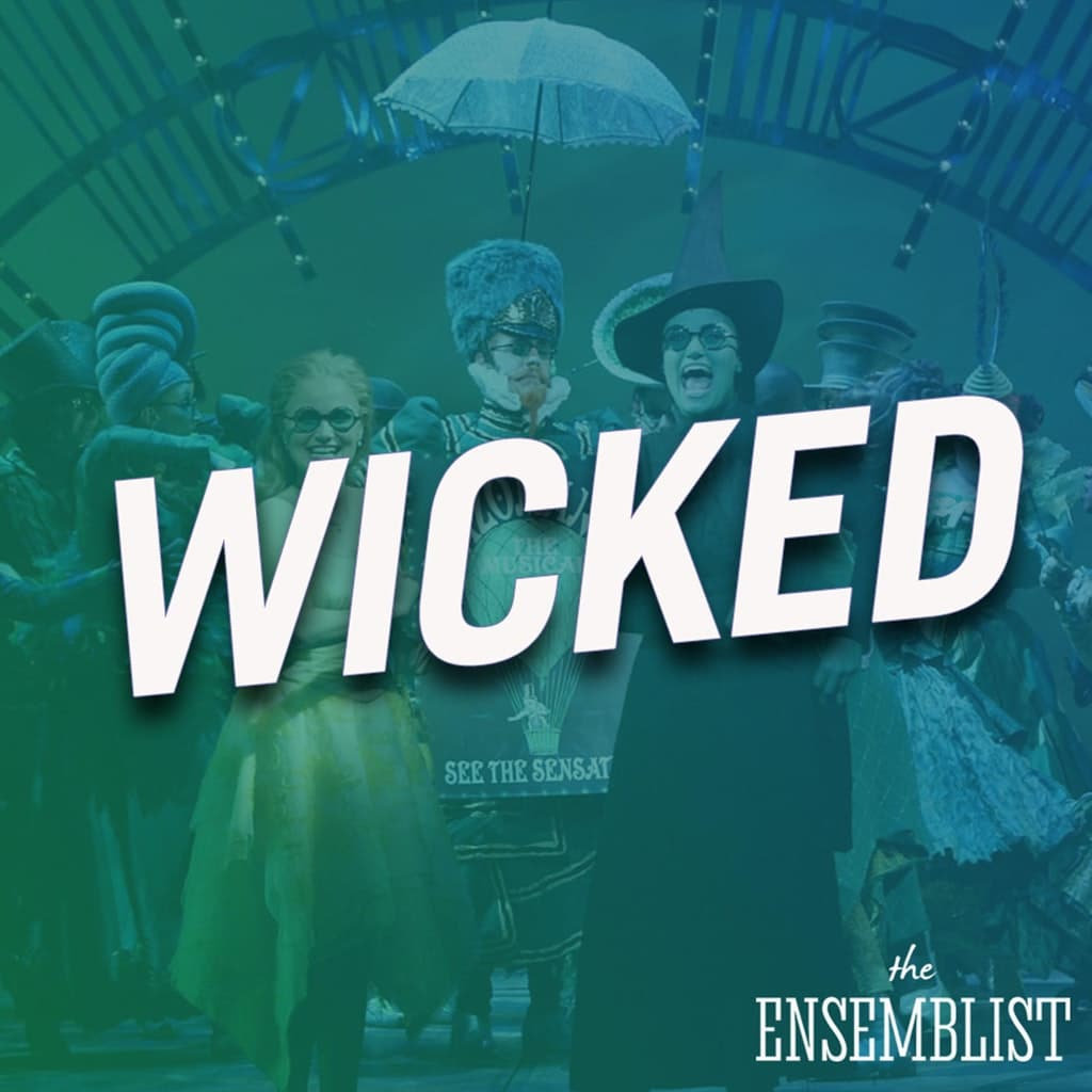 The Ensemblist - #274 - Wicked (feat. Lauren Haughton, Matt Meigs, Nicky Vendetti)