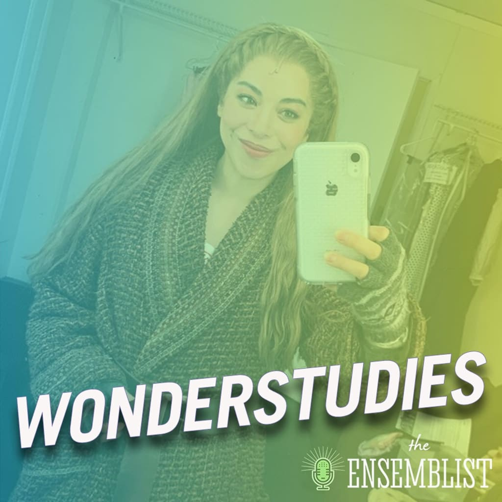 The Ensemblist - #276 - Wonderstudies (feat. Shereen Ahmed, Christine Cornish Smith, Hannah Florence)