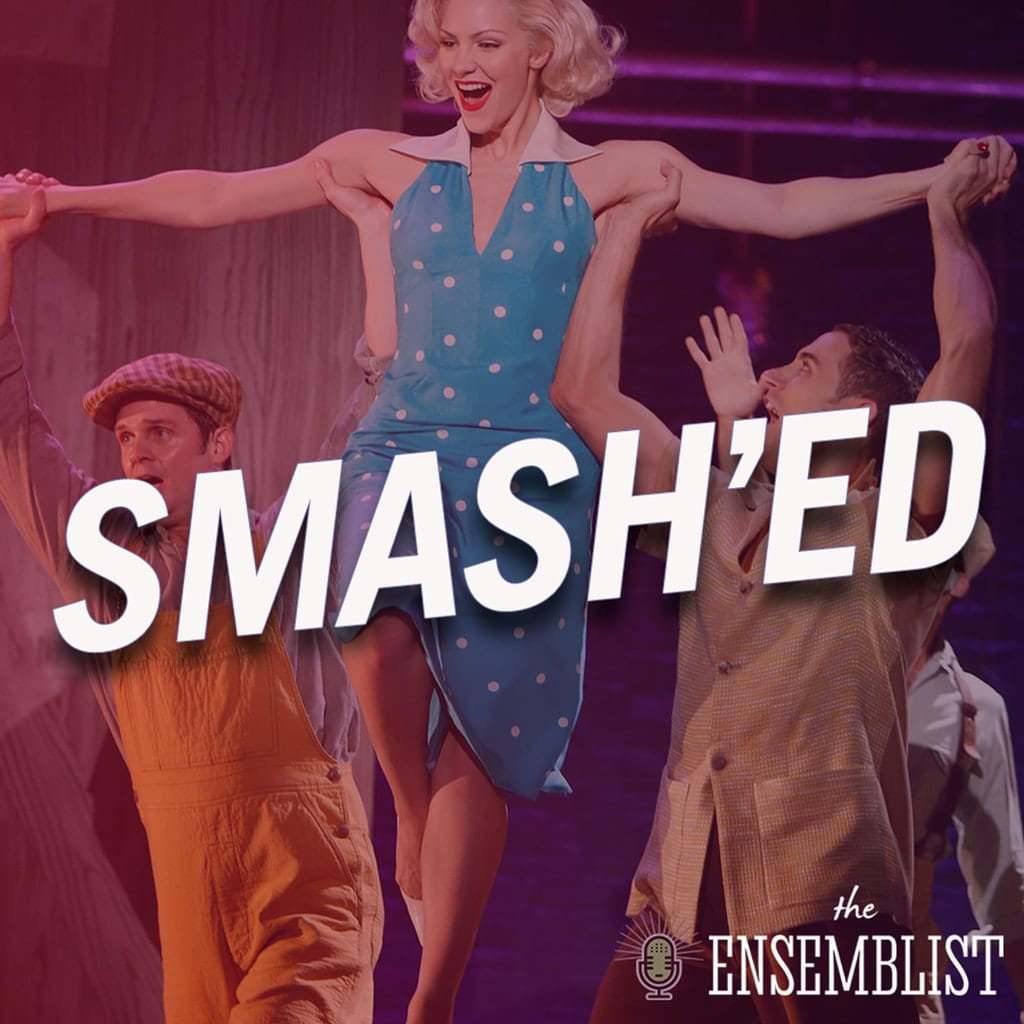 The Ensemblist - #281 - Smash'ed (Season 2, Episode 1)