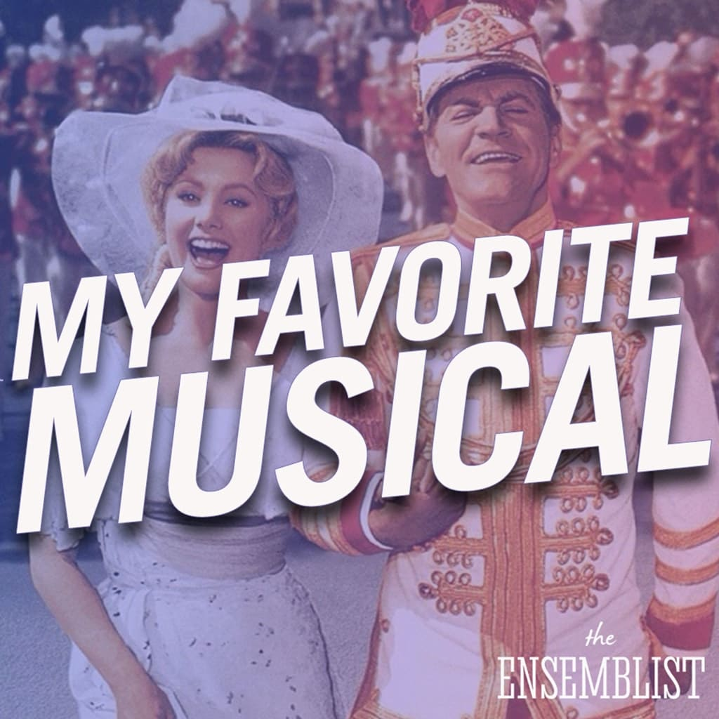 The Ensemblist - #282 - My Favorite Musical (The Music Man, feat. Paloma Garcia-Lee)