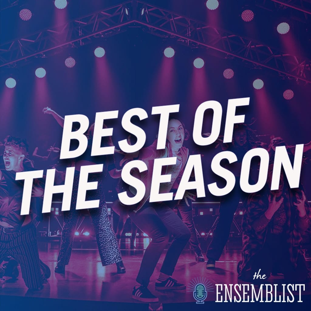 The Ensemblist - #285 - Best of the Season (feat. Ruthie Fierberg - Part 2)