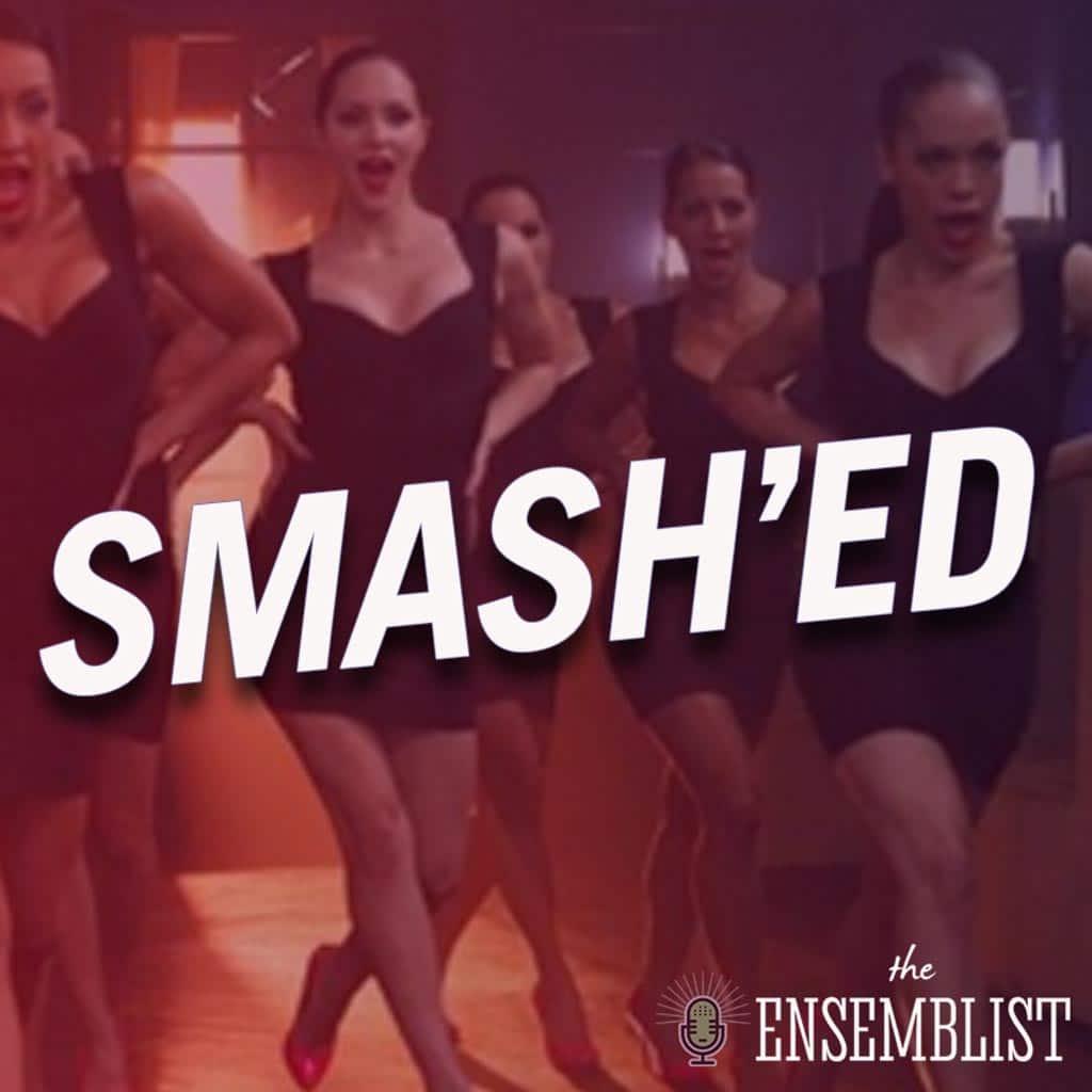The Ensemblist - #286 - Smash'ed (Season 2, Episode 2)