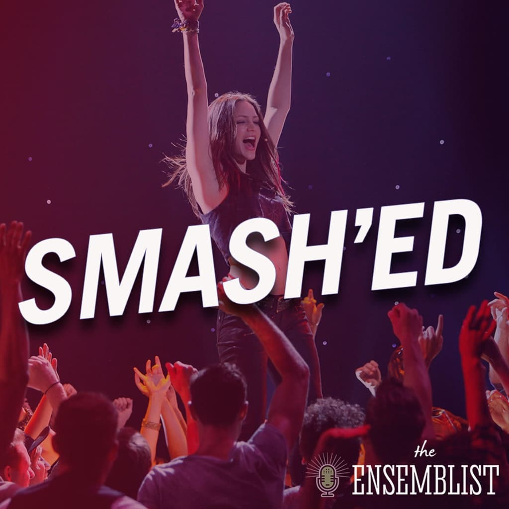 The Ensemblist - #290 - Smash'ed (Season 2, Episode 3)