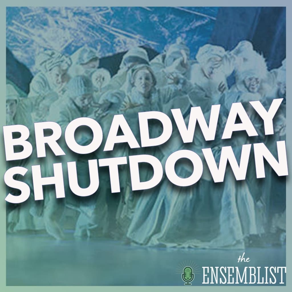 The Ensemblist - #292 - Broadway Shutdown (Frozen, feat. Bronwyn Tarboton)