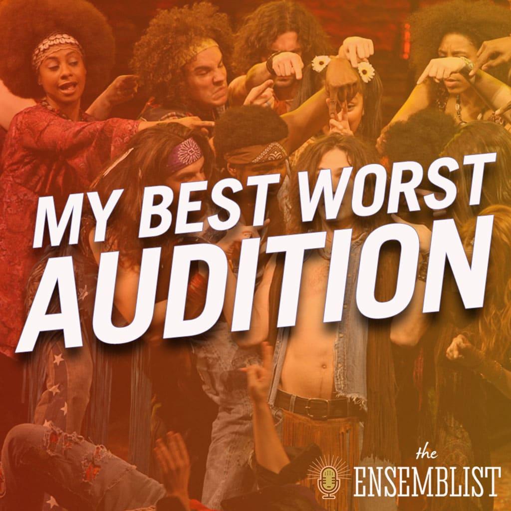 The Ensemblist - #295 - My Best Worst Audition (feat. Erica Dorfler, Megan Sikora, Vishal Vaidya)