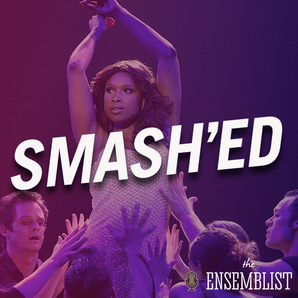 The Ensemblist - #296 - Smash'ed (Season 2, Episode 4)