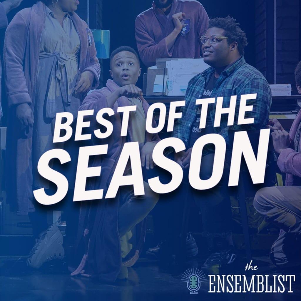 The Ensemblist - #299 - Best of the Season (A Strange Loop, feat. John-Michael Lyles)