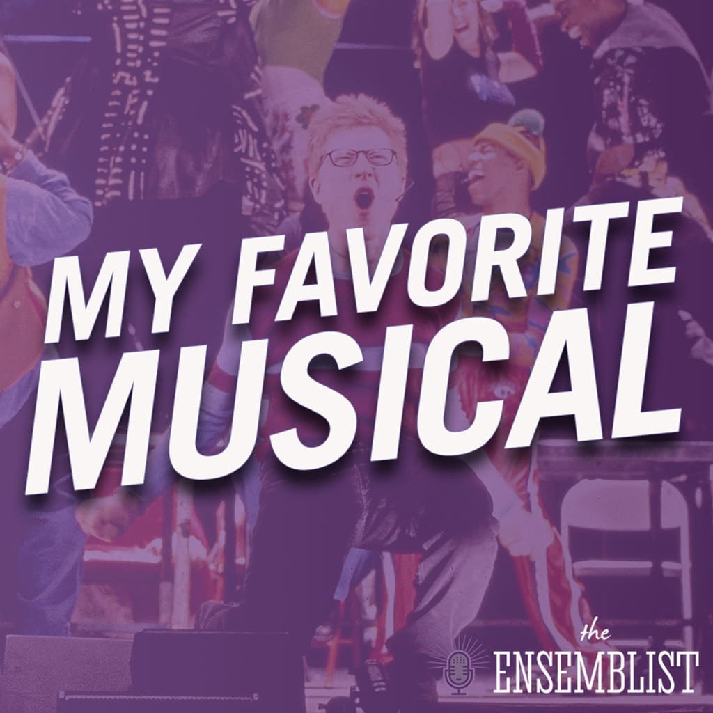 The Ensemblist - #300 - My Favorite Musical (Rent, feat. Mo Brady)