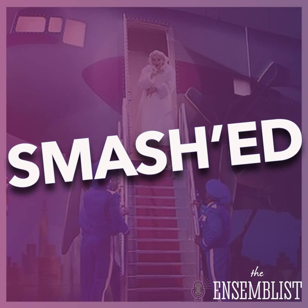 The Ensemblist - #301 - Smash'ed (Season 2, Episode 5)