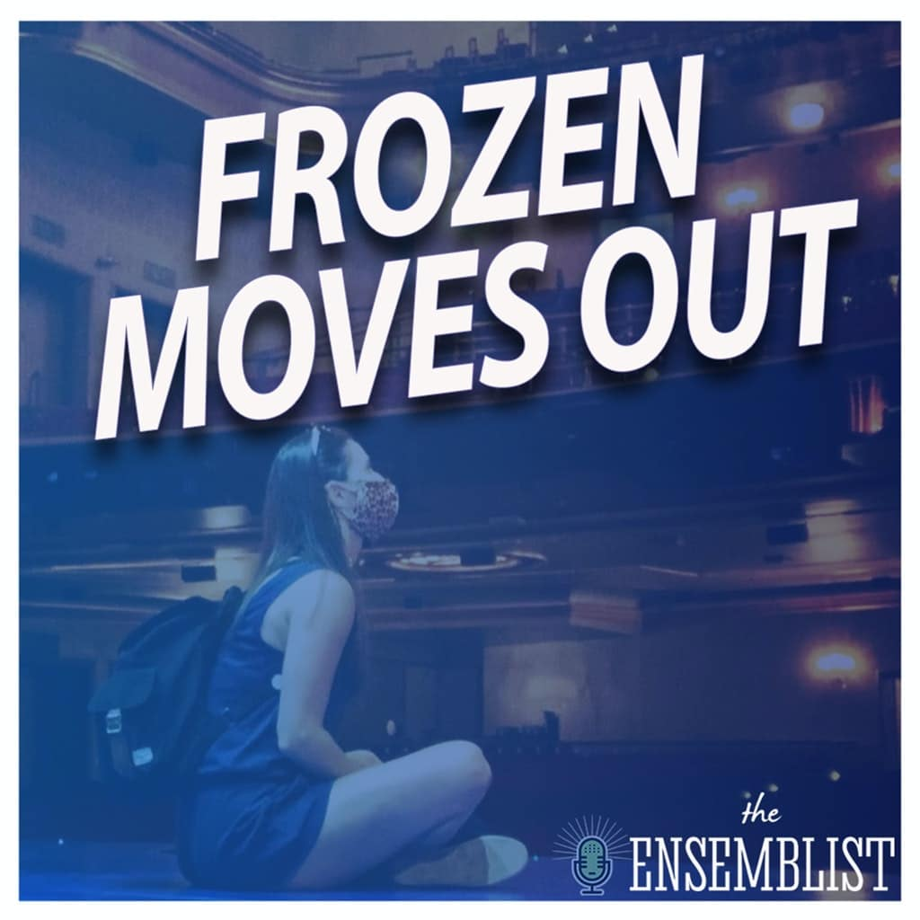 The Ensemblist - #302 - Frozen Moves Out (feat. Nina Lafarga, Robin Masella)