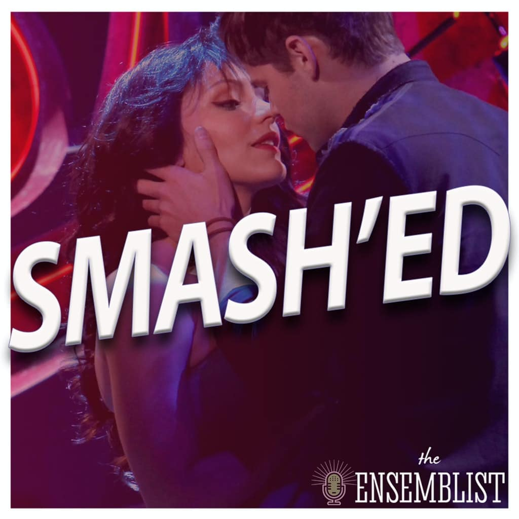 The Ensemblist - #308 - Smash'ed (Season 2, Episode 6)
