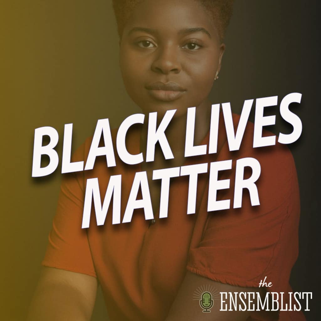 The Ensemblist - #311 - Black Lives Matter (feat. Marla Louissaint)