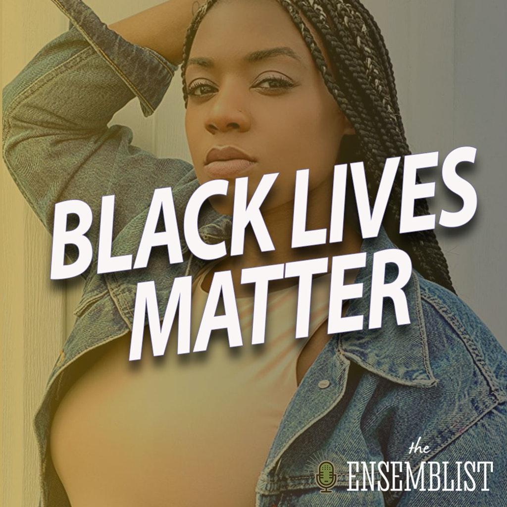 The Ensemblist - #312 - Black Lives Matter (feat. Patrice Covington)