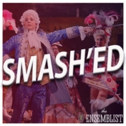 The Ensemblist - #313 - Smash'ed (Season 2, Episode 7)