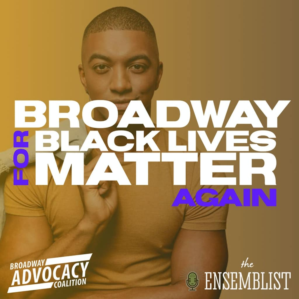 The Ensemblist - #314 - Broadway For Black Lives Matter Again (Day 2, feat. Christian Dante White)