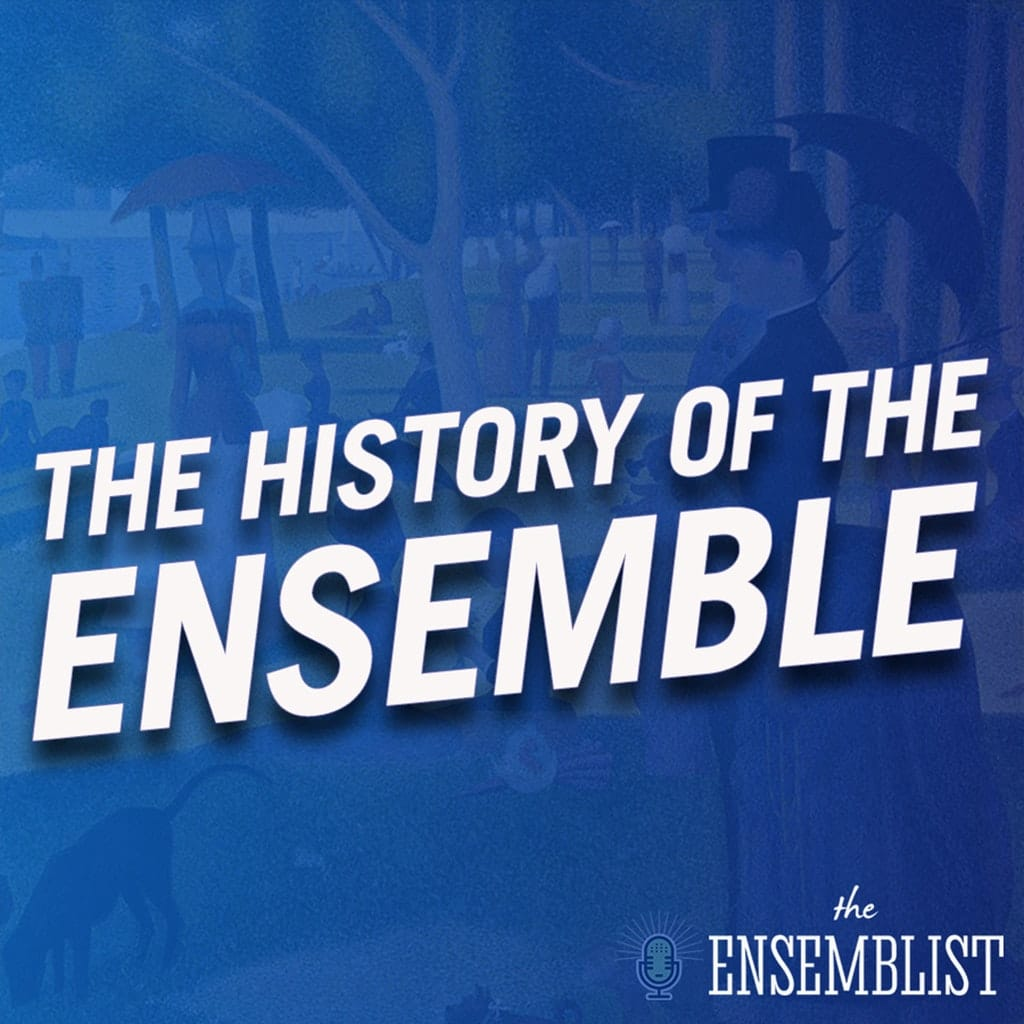 The Ensemblist - #317 - The History of the Ensemble (Sunday in the Park with George, feat. Adam Chanler-Berat, John Jellison)