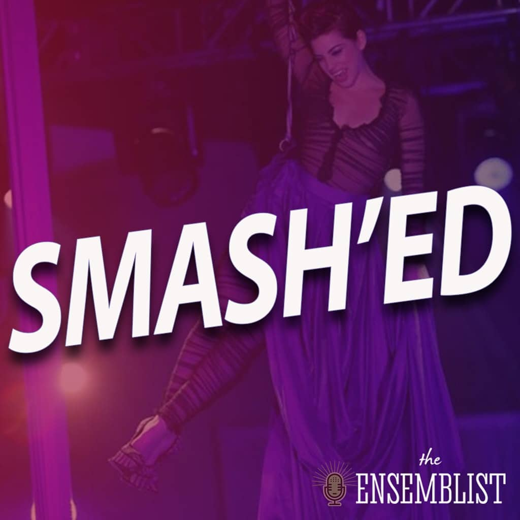 The Ensemblist - #318 - Smash'ed (Season 2, Episode 8)