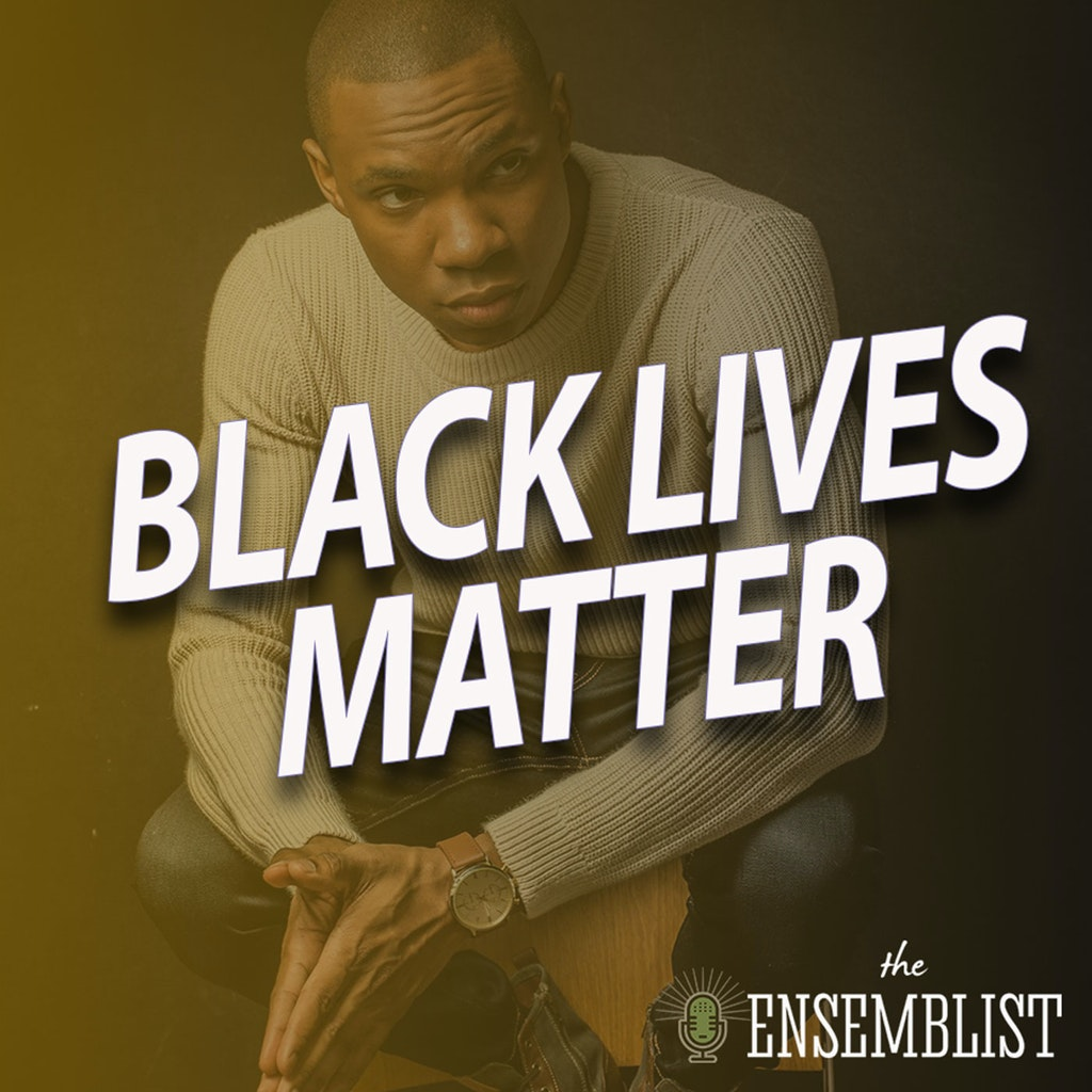 The Ensemblist - #319 - Black Lives Matter (feat. Shawn Bowers)