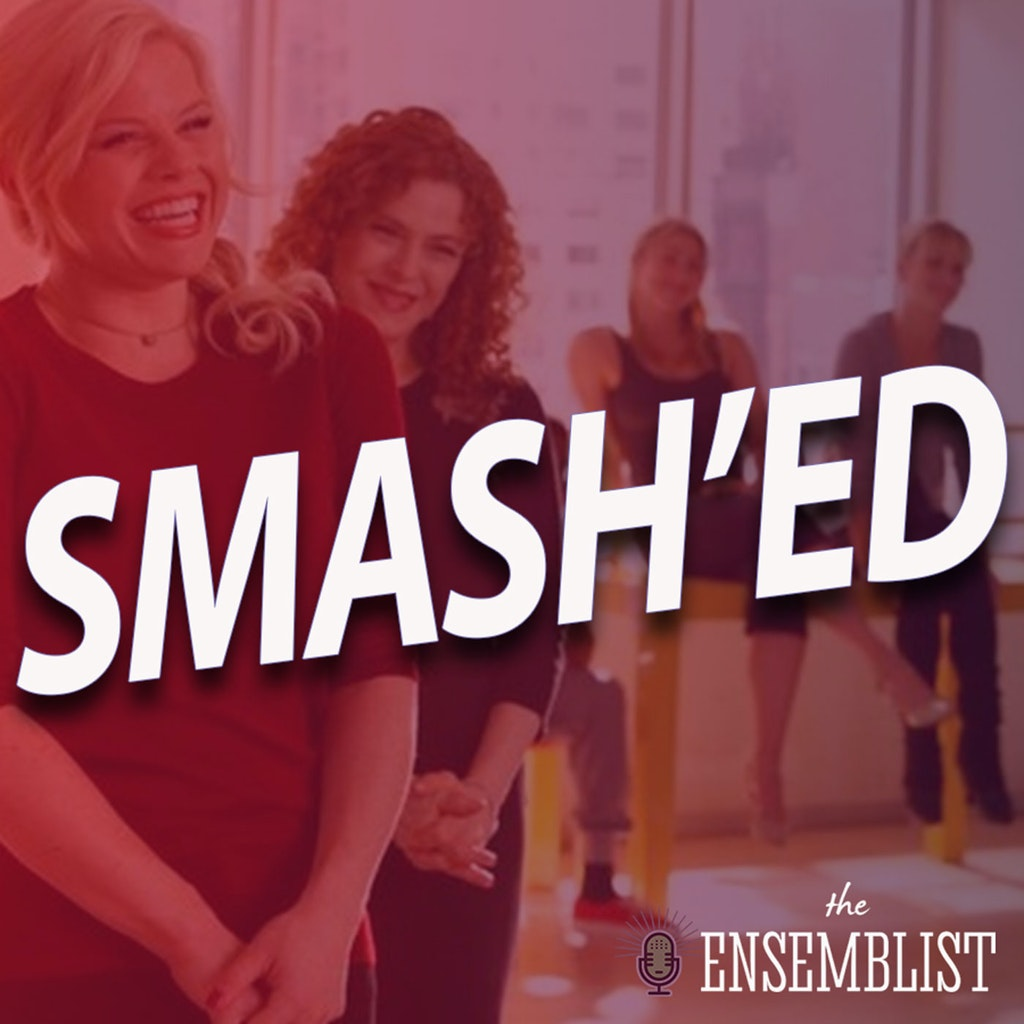 The Ensemblist - #322 - Smash'ed (Season 2, Episode 9)