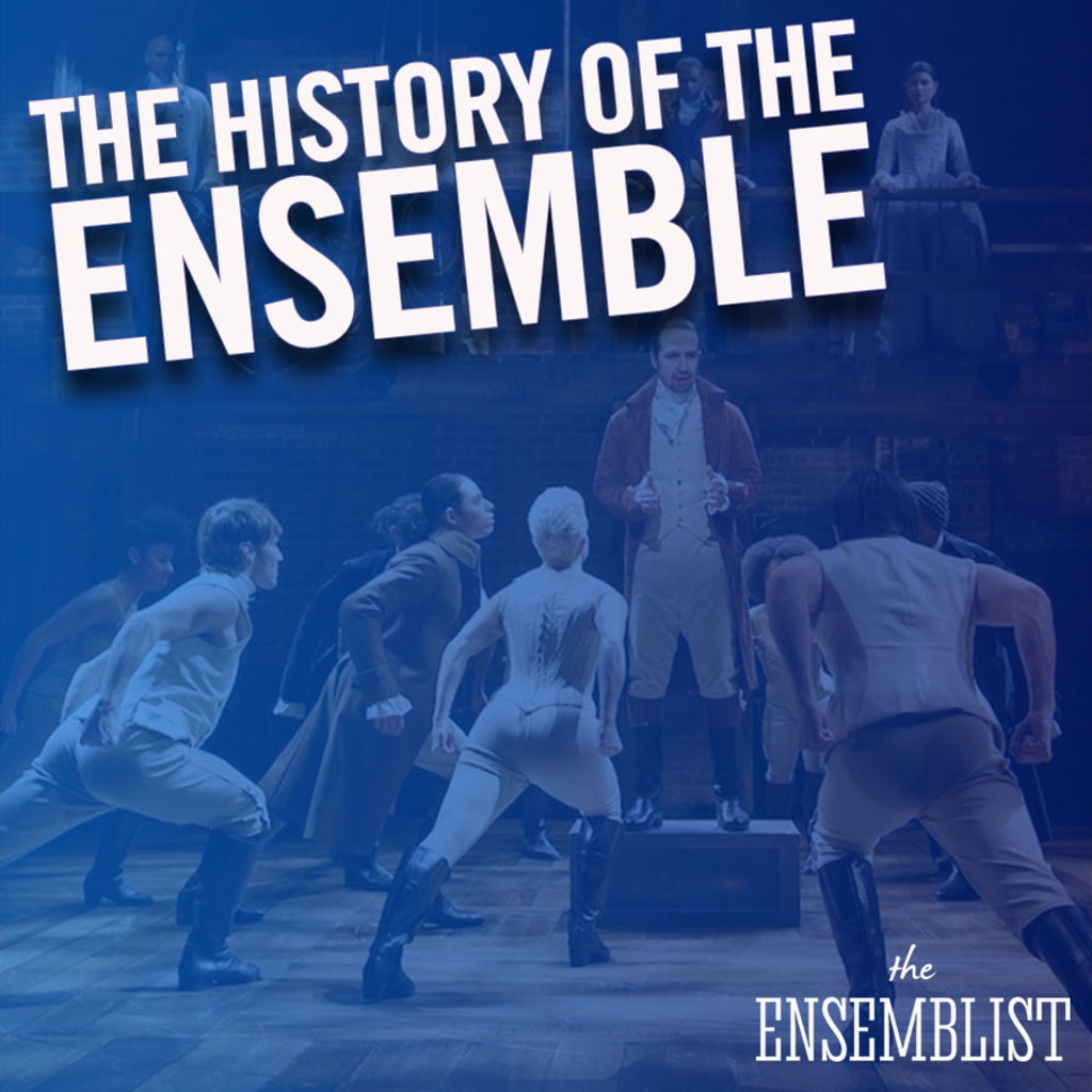 The Ensemblist - #324 - The History of the Ensemble: Hamilton (feat. Neil Haskell, Sasha Hutchings)