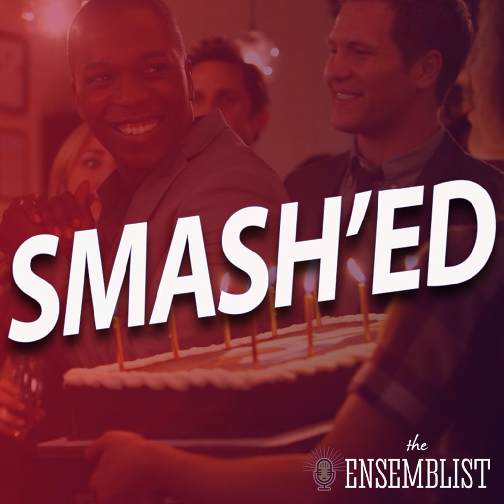 The Ensemblist - #325 - Smash'ed (Season 2, Episode 10)