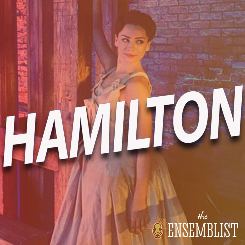 The Ensemblist - #328 - Hamilton the Film (feat. Hope Easterbrook)