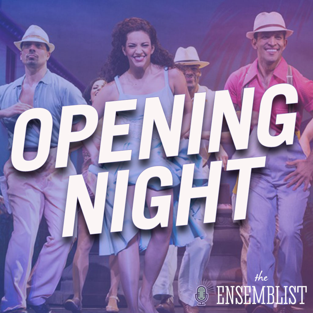 The Ensemblist - #333 - Opening Nights (feat. Jenifer Foote, Tyler Hanes, Bre Jackson, Anastacia McCleskey, Linda Mugleston, Eric Ulloa)