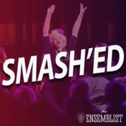 The Ensemblist - #335 - Smash'ed (Season 2, Episode 12)