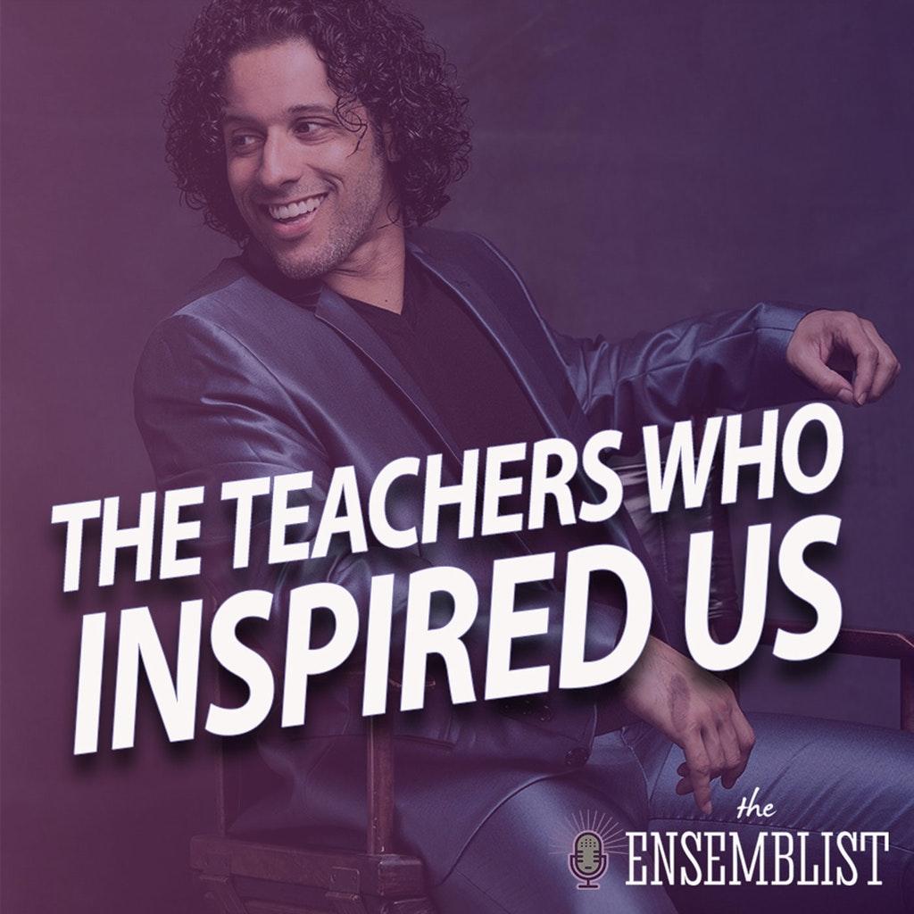 The Ensemblist - #336 - The Teachers Who Inspired Us (feat. Greer Gisy, Marc Hetizman, Darren Lee)