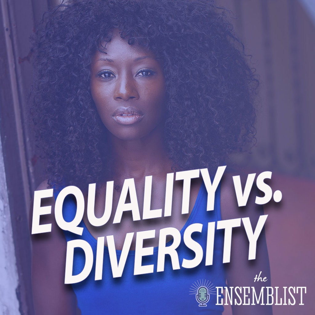 The Ensemblist - #337 - Equality vs. Diversity (feat. Vasthy Mompoint)