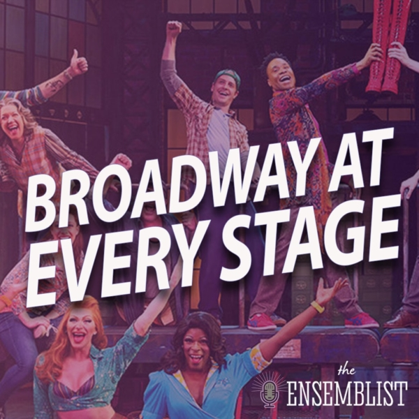 The Ensemblist - #338 - Broadway at Every Stage (feat. Adinah Alexander)